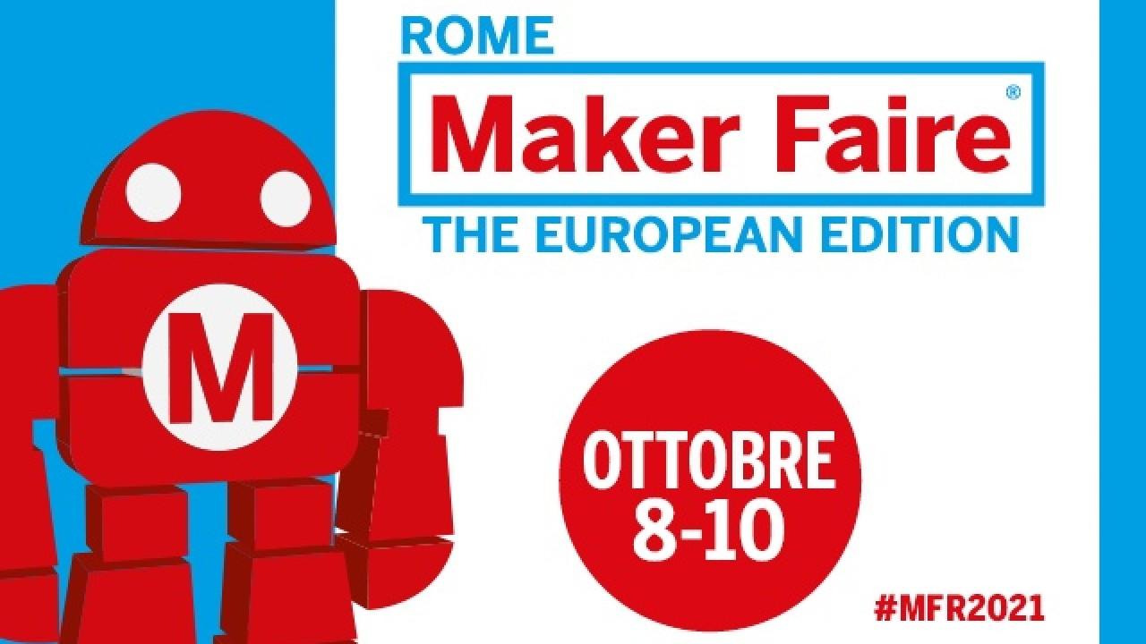 Dall'8 al 10 ottobre 2021 torna Maker Faire Rome